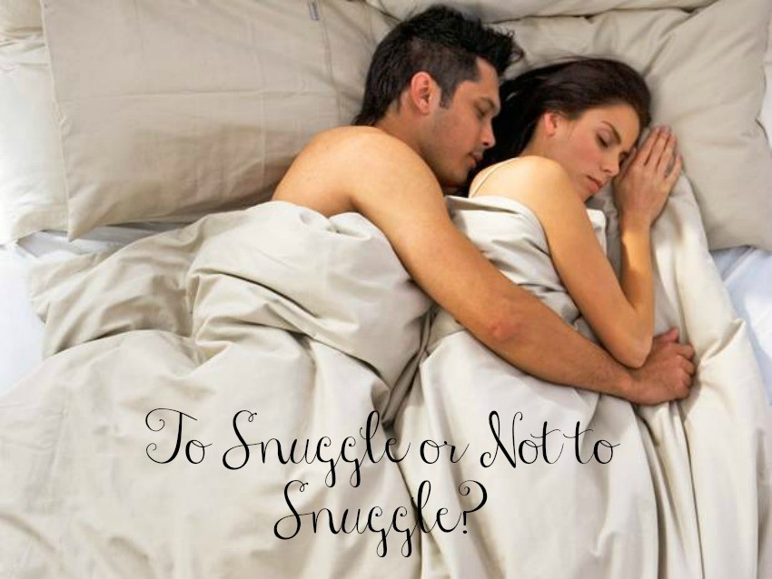 To Snuggle or Not to Snuggle?